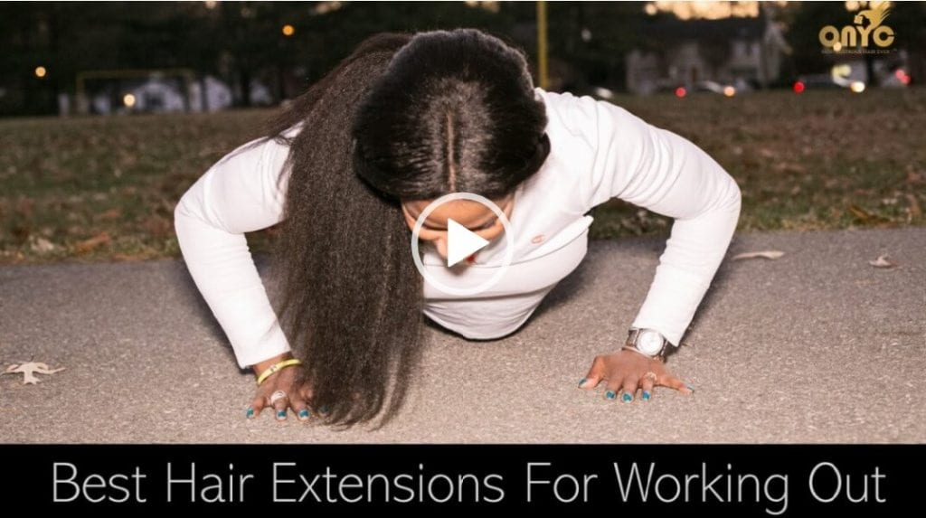 How To – Best Hair Extensions Technique For Working Out!
