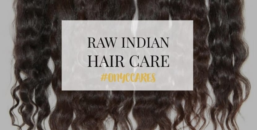 how to care for raw indian hair, raw indian hair maintenance, what is raw indian hair, indian hair texture, what is indian hair