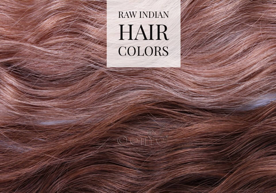 Raw Indian Hair Colors how to care for raw indian hair, raw indian hair maintenance, what is raw indian hair, indian hair texture, what is indian hair
